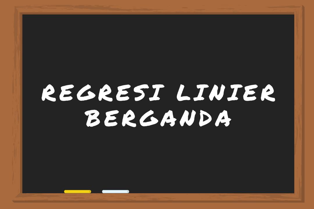 belajar Regresi Linier Berganda