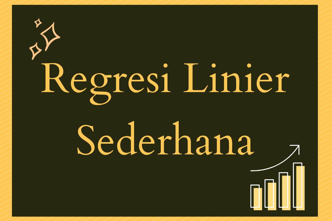 Belajar Regresi Linier Sederhana