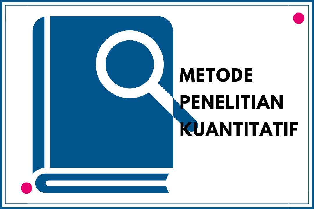 belajar metode penelitian kuantitatif