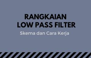 fungsi Rangkaian Low Pass FCilter